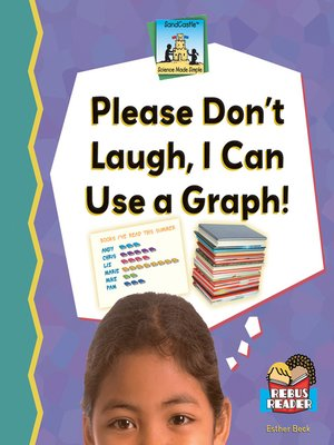 cover image of Please Don't Laugh, I Can Use a Graph!